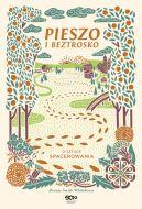 Okładka książki - Pieszo i beztrosko. O sztuce spacerowania