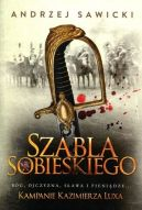 Okładka ksiązki - Kampanie Kazimierza Luxa (#2). Szabla Sobieskiego