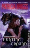 Okładka ksiązki - Hunting Ground (Alpha & Omega, Book 2)
