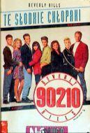Okładka - Te słodkie chłopaki. Beverly Hills 90210. T7