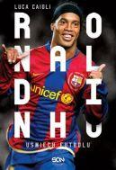 Okładka książki - Ronaldinho. Uśmiech futbolu