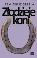 Okładka ksiązki - Złodzieje koni