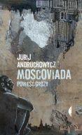 Okładka książki - Moscoviada. Powieść grozy