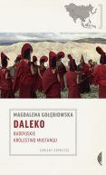 Okładka książki - Daleko. Buddyjskie Królestwo Mustangu