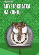 Okładka ksiązki - Arystokratka na koniu