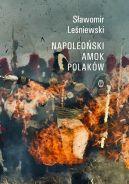 Okładka ksiązki - Napoleoński amok Polaków
