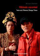 Okładka książki - Odcienie czerwieni. Twórczość filmowa Zhanga Yimou