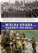 Okładka - Wielka Księga Piechoty Polskiej. 57. Orkiestry Wojskowe Piechoty