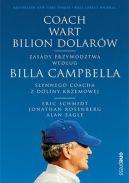 Okładka książki - Coach wart bilion dolarów. Zasady przywództwa według Billa Campbella, słynnego coacha z Doliny Krzemowej