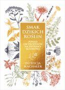 Okładka książki - Smak dzikich roślin