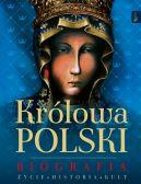 Okładka - Królowa Polski Biografia, Życie Historia Kult