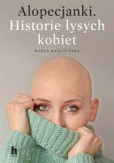 Okładka książki - Alopecjanki. Historie łysych kobiet.