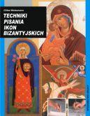 Okładka - Techniki pisania ikon bizantyjskich