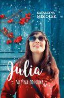 Okładka ksiązki - Julia zaczyna od nowa
