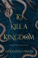 Okładka ksiązki - To Kill a Kingdom
