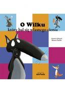 Okładka ksiązki - O Wilku, który bał się własnego cienia
