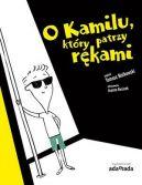 Okładka książki - O Kamilu, który patrzy rękami