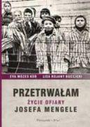 Okładka książki - Przetrwałem życie ofiary Josefa Mengele