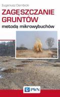 Okładka - Zagęszczanie gruntów metodą mikrowybuchów