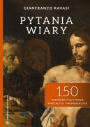 Okładka ksiązki - Pytania wiary. 150 odpowiedzi na pytania wierzących i niewierzących