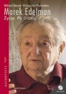 Okładka książki - Marek Edelman. Życie Po prostu.