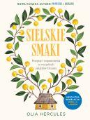 Okładka książki - Sielskie smaki. Nostalgiczna podróż kulinarna