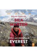 Okładka - Siła marzeń, czyli jak zdobyłam Everest. Audiobook
