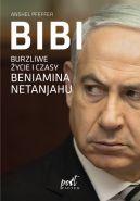 Okładka - Bibi. Burzliwe życie i czasy Beniamina Natanyahu