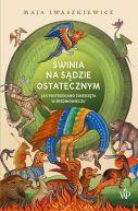 Okładka książki - Świnia na sądzie ostatecznym. Jak postrzegano zwierzęta w średniowieczu