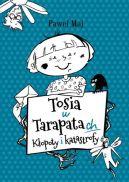 Okładka książki - Tosia w Tarapatach. Kłopoty i katastrofy.