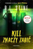 Okładka ksiązki - Ulica Strachu. Kill znaczy zabić