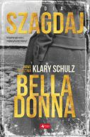 Okładka ksiązki - Bella Donna. Nowe śledztwa Klary Schulz