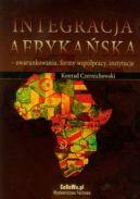 Okładka - Integracja afrykańska - uwarunkowania, formy współpracy, instytucje