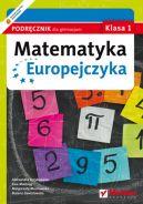 Okładka książki - Matematyka Europejczyka. Podręcznik dla gimnazjum. Klasa 1
