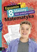 Okładka - Egzamin 8-klasisty. Zbiór próbnych testów. Matematyka