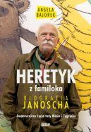 Okładka książki - Heretyk z familoka. Biografia Janoscha