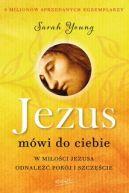 Okładka książki - Jezus mówi do ciebie. W miłości Jezusa odnaleźć pokój i szczęście