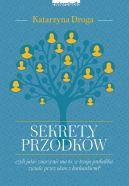 Okładka ksiązki - Sekrety przodków, czyli jakie znaczenie ma to, że twoja prababka zwiała przez okno z kochankiem?