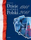 Okładka ksiązki - Dzieje wolnej Polski 1918-2018