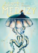 Okładka książki - Serce meduzy