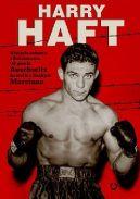Okładka książki - Harry Haft. Historia boksera z Bełchatowa. Od piekła Auschwitz do walki z Rockym Marciano.