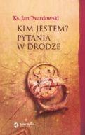 Okładka ksiązki - Kim jestem? Pytania w drodze