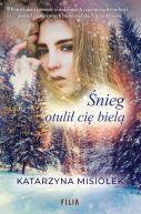 Okładka książki - Śnieg otulił cię bielą