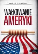 Okładka książki - Wałkowanie Ameryki
