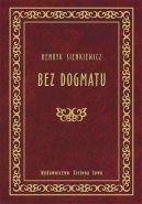 Okładka ksiązki - Bez dogmatu