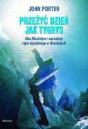 Okładka książki - Przeżyć dzień jak tygrys. Alex MacIntyre i narodziny stylu alpejskiego w Himalajach