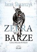 Okładka książki - Zebra w barze, czyli Polak potrafi