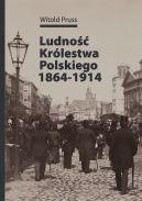 Okładka ksiązki - Ludność Królestwa Polskiego 1864-1914