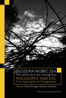 Okładka - Filozofia wobec zła. Od spekulacji do transgresji. Philosophy and Evil. From Speculation to Transgression