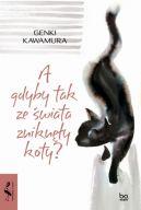 Okładka - A gdyby tak ze świata zniknęły koty?